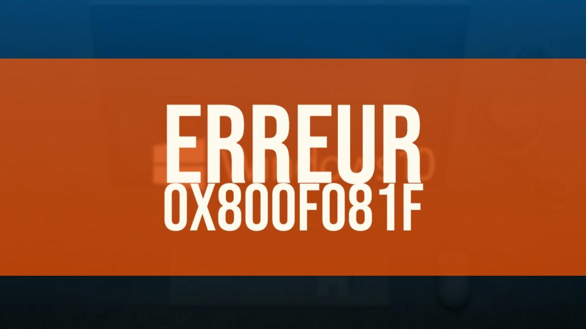 Erreur 0x800f081F