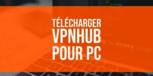 Télécharger VPNHub pour PC [Windows et Mac]