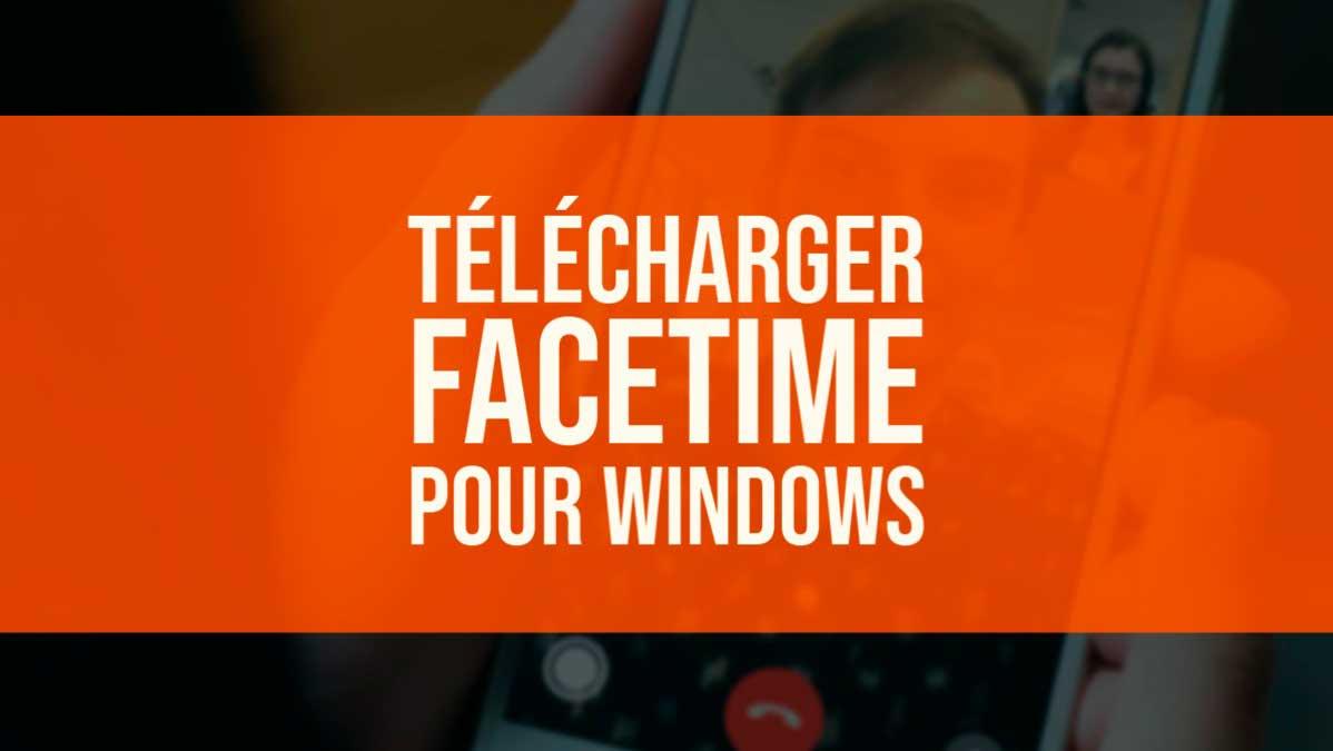 Télécharger FaceTime pour Windows