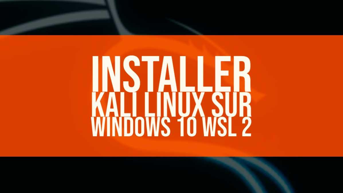 installer Kali Linux sur Windows 10