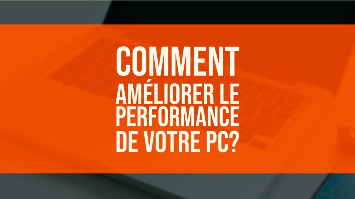 améliorer performance PC