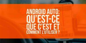 Android Auto: Qu'est-ce que c'est et comment l'utiliser ?