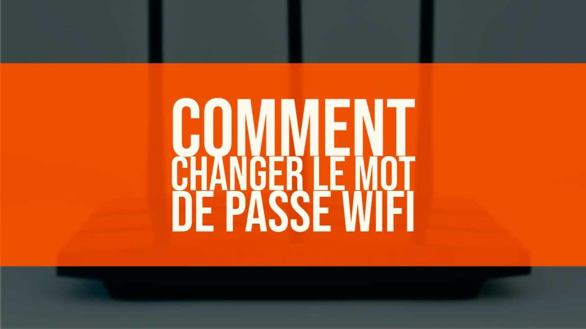 changer mot de passe wifi