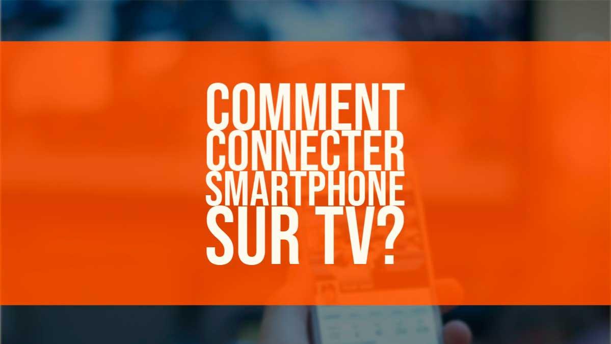 connecter smartphone sur TV