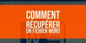 Comment récupérer un fichier Word