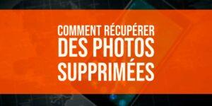 Comment récupérer des photos supprimées sur Android