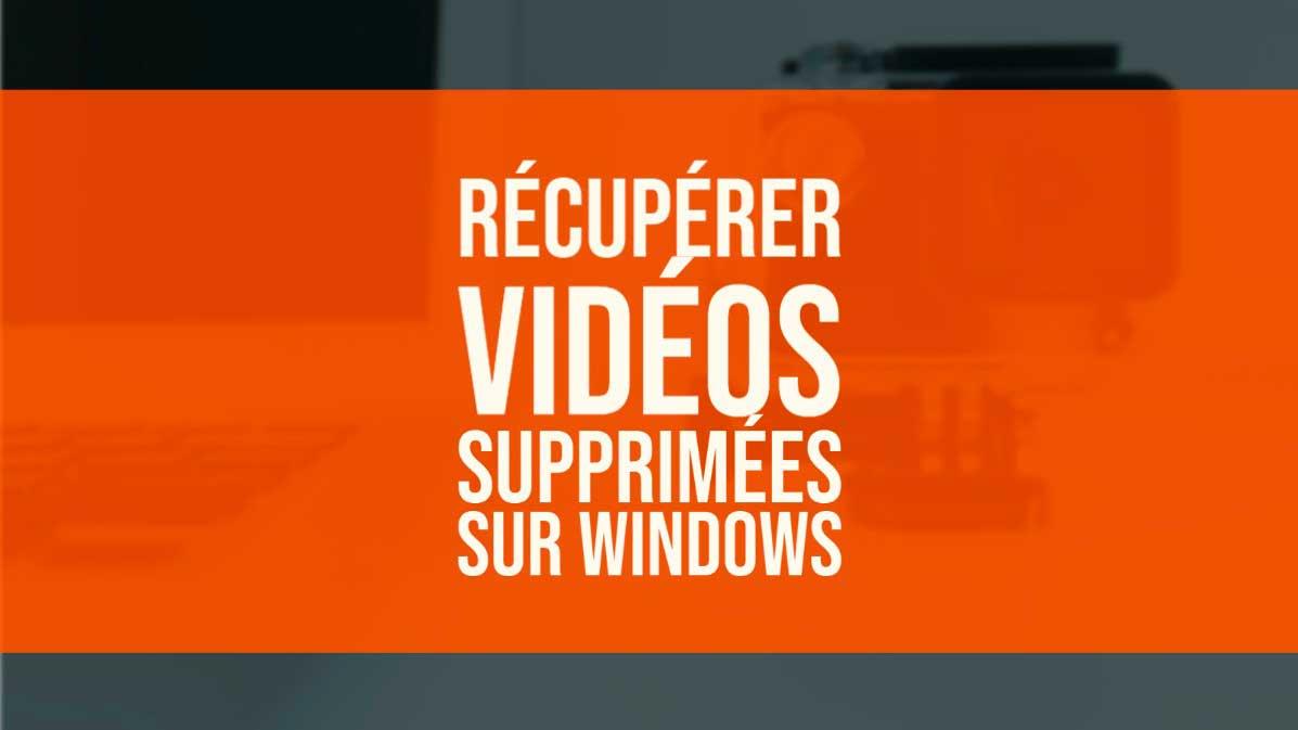 récupérer vidéos supprimées Windows