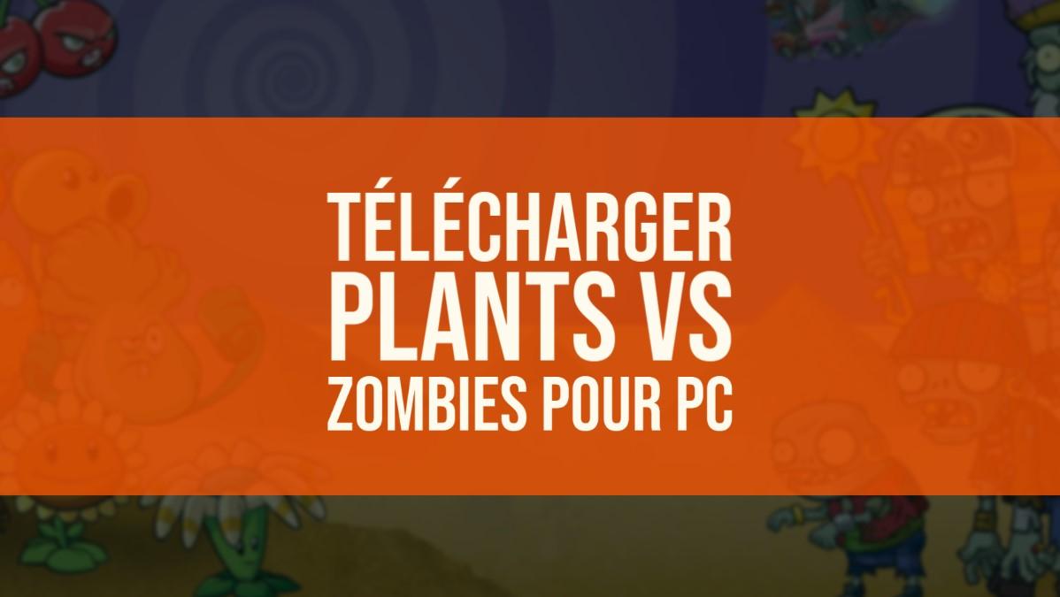 Télécharger Plants vs Zombies pour PC